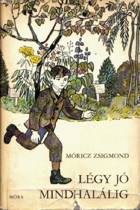 moricz-zsigmond-legy-jo-mindhalalig-olvasonaplo-rovid-tartalom-elemzes